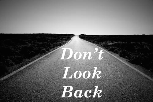 """""""If I look back, I am lost."""""""