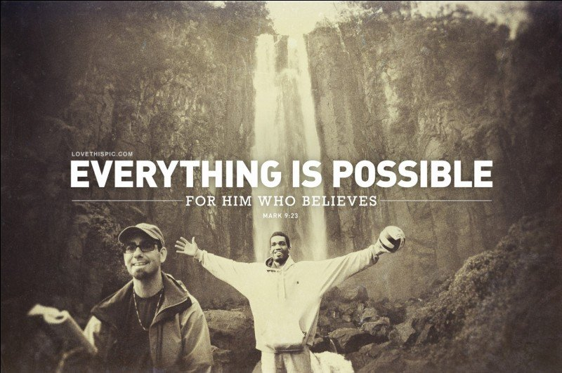 ———— everything is possible.