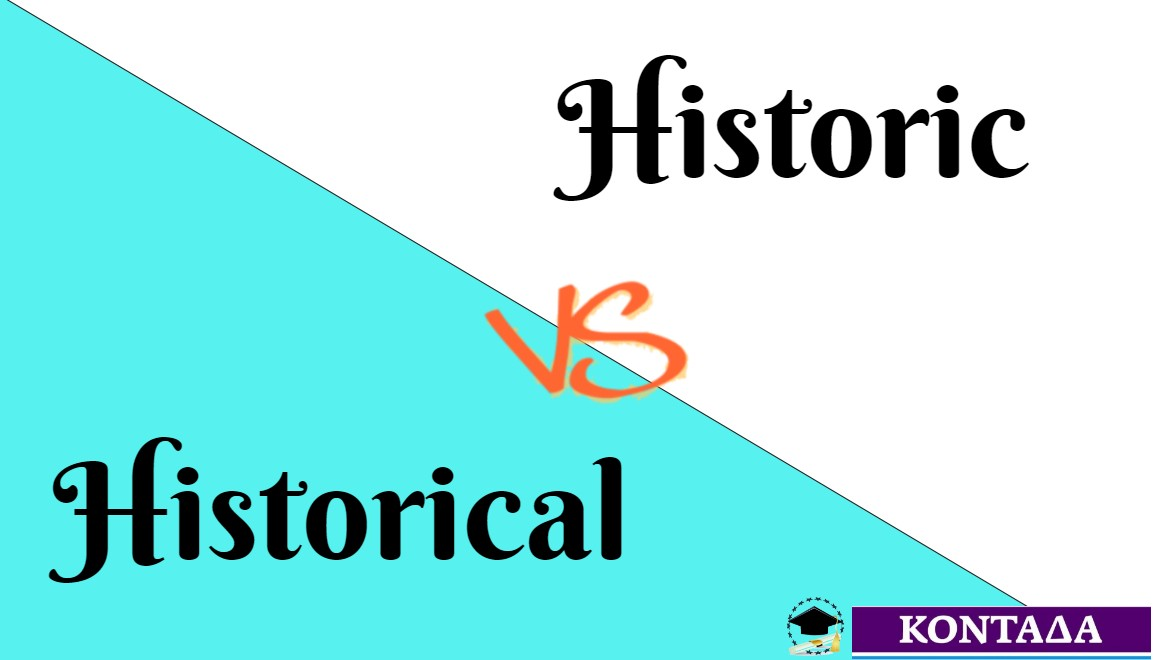 Historic vs historical