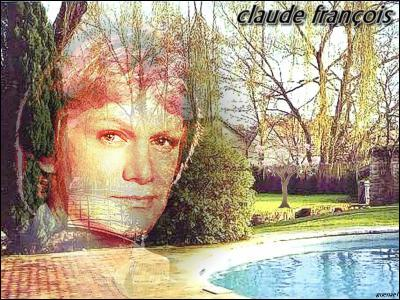 Which song by Claude François expressing lassitude in love has become a classic thanks to its American version My Way ?